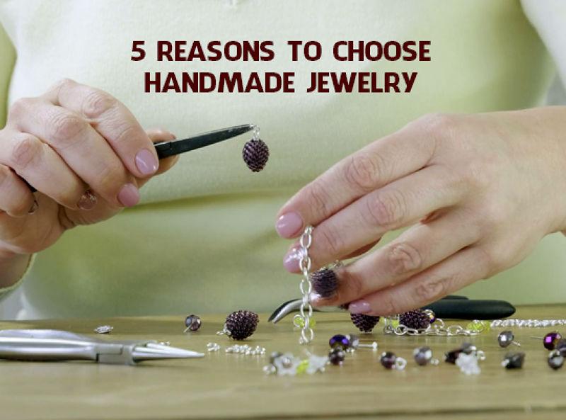 5 Reasons To Choose Handmade Jewelry