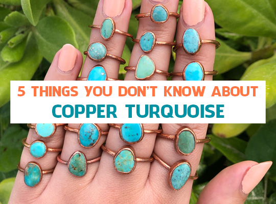 5 Things You Don't Know About Copper Turquoise
