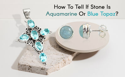 How To Tell If Stone Is Aquamarine Or Blue Topaz?