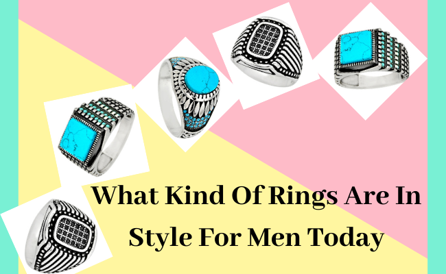 What Kind Of Rings Are In Style For Men Today