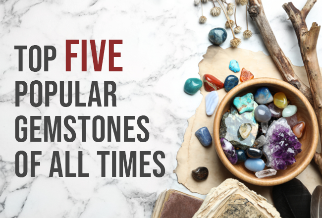 Top 5 Popular Gemstones of All Times