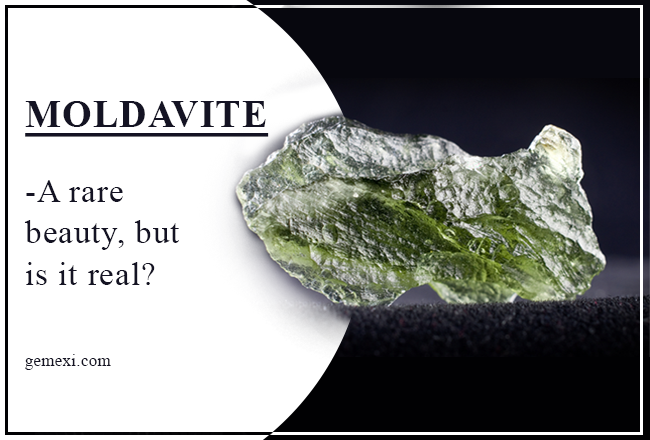 Moldavite - A rare beauty, but is it real?