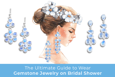 The Ultimate Guide to Wear Gemstone Jewelry on Bridal Shower