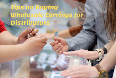 8 Tips on Buying Wholesale Earrings for Distributors