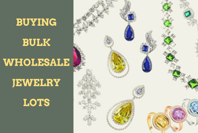 Why Buying Bulk Wholesale Jewelry Lots Makes the Most Sense for Resellers