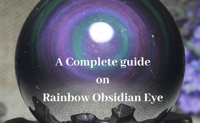 A Complete guide on Rainbow Obsidian Eye gemstone