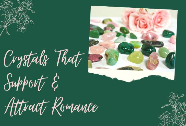 Crystals That Support & Attract Romance