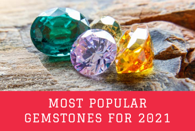 Most Popular Gemstones for 2021