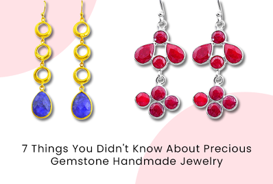 7 Things You Didn't  Know About Precious Gemstone Handmade Jewelry