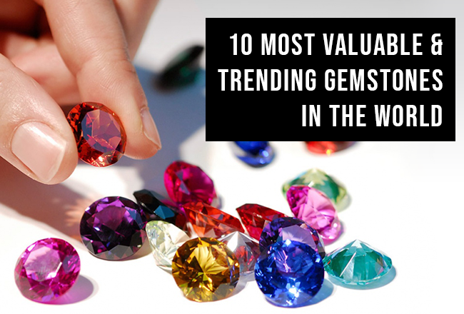 10 Most Valuable & Trending Gemstones In The World