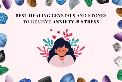 Best Healing Crystals and Stones To Relieve Anxiety & Stress