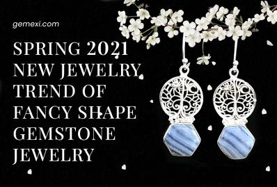 Spring 2021 New Jewelry Trend Of Fancy Shape Gemstone Jewelry