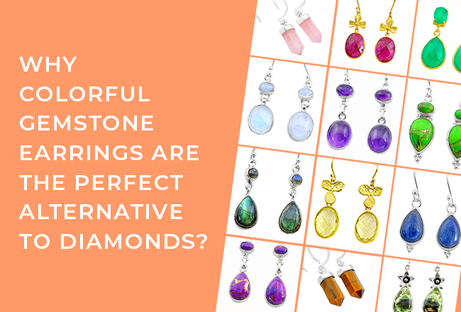 Why Colorful Gemstone Earrings Are the Perfect Alternative to Diamonds?