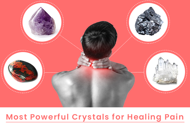 Most Powerful Crystals for Healing Pain Relief