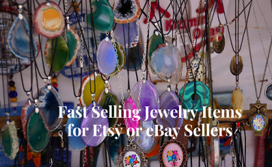 Fast Selling Jewelry Items for Etsy or eBay Sellers