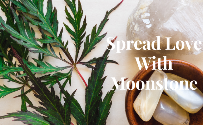 Spread Love with Moonstone