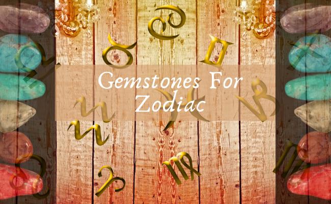 Gemstones For Zodiac