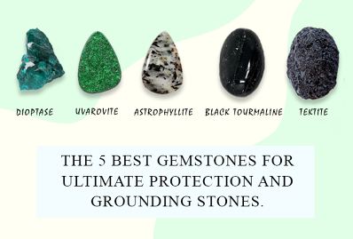 The 5 Best Gemstones for Ultimate Protection and Grounding Stones