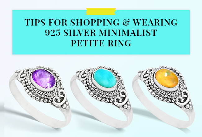 Tips for Shopping & Wearing 925 Silver Minimalist Petite Ring