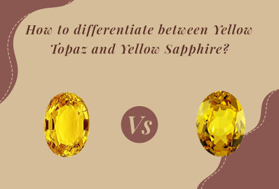 What Are The Difference Between Yellow Topaz And Yellow Sapphire?