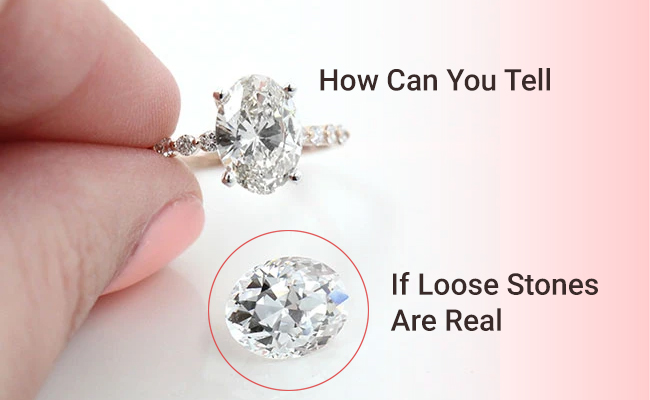 How Can You Tell If Loose Stones Are Real