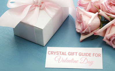Crystal Gift Guide For Valentine Day