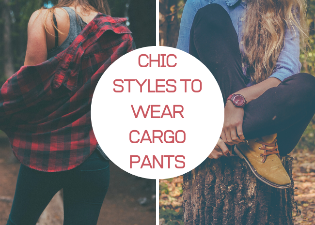 Chic Styles to Wear Cargo Pants