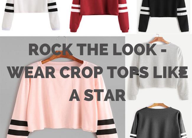 Rock The Look - Wear Crop Tops Like a Star