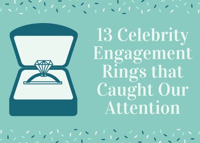13 Celebrity Engagement Rings that Caught Our Attention