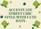 Accentuate Street Chic Style with Cute Hats