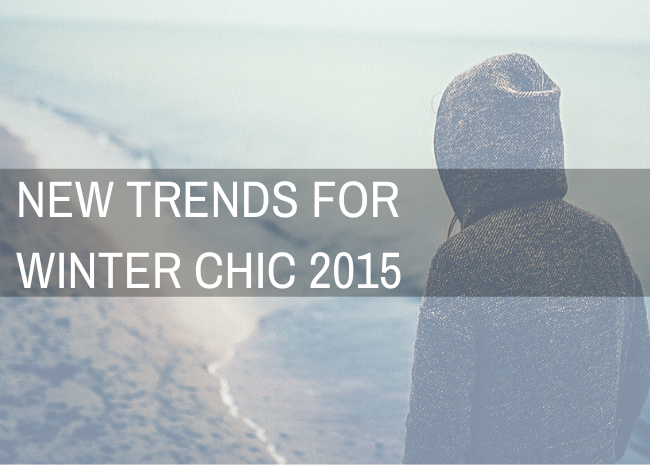 New Trends for Winter Chic 2015