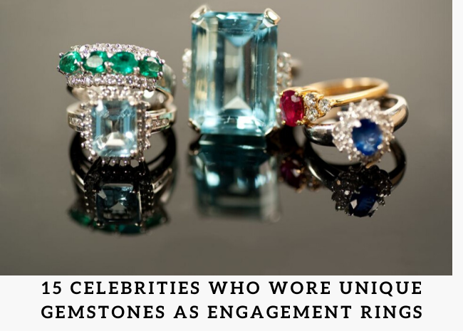 15 Celebrities Who Wore Unique Gemstones as Engagement Rings