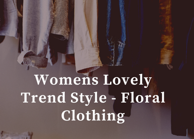 Womens Lovely Trend Style - Floral Clothing