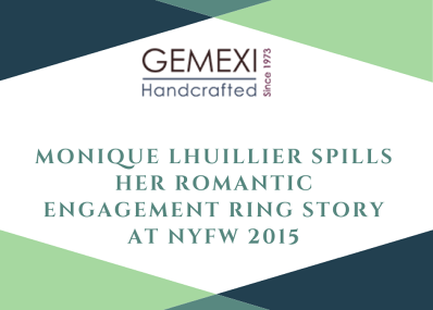 Monique Lhuillier Spills Her Romantic Engagement Ring Story at NYFW 2015