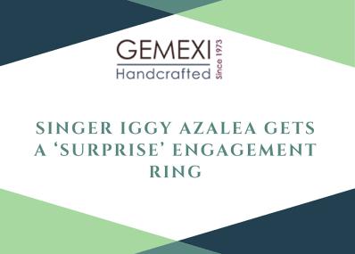 "Singer Iggy Azalea Gets a ""Surprise""Engagement Ring"