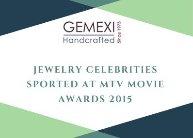 Jewelry Celebrities Sported At MTV Movie Awards 2015