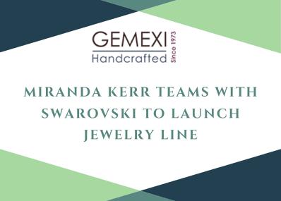 Miranda Kerr Teams With Swarovski to Launch Jewelry Line