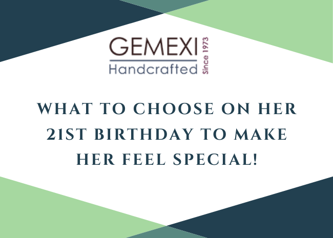 What to Choose on Her 21st Birthday to make Her Feel Special!