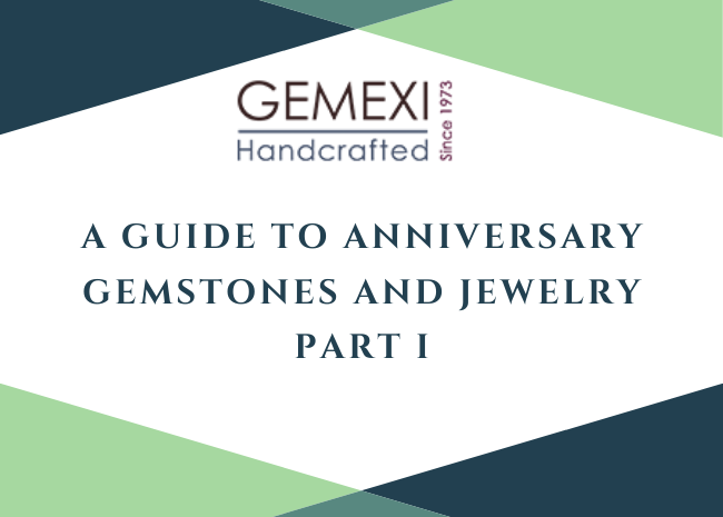 A Guide to Anniversary Gemstones and Jewelry - Part I