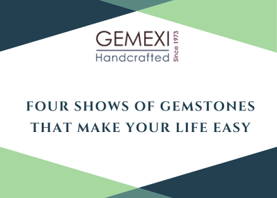 Four Shows of Gemstones that make your Life Easy