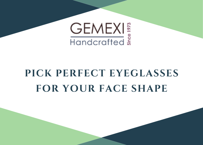 Pick Perfect Eyeglasses for your Face Shape