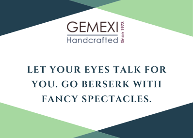 Let your eyes talk for you. Go berserk with fancy spectacles.