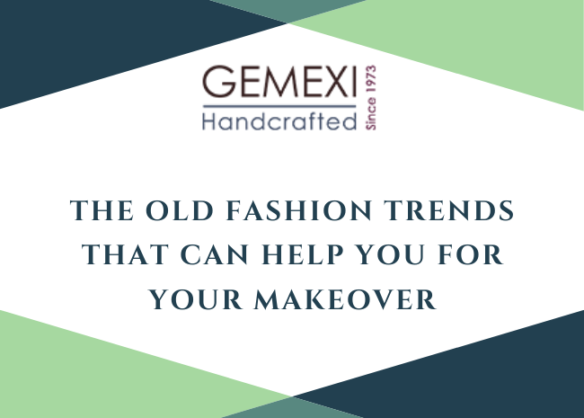 The old fashion trends that can help you for your makeover