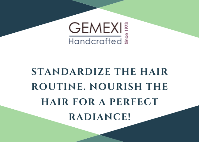 Standardize the hair routine. Nourish the hair for a perfect radiance!