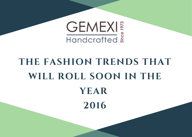 The Fashion Trends that will roll soon in the year 2016