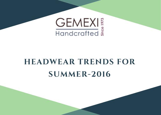 Headwear trends for summer-2016