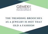 The trending brooches as a jewelry is not that old a fashion.