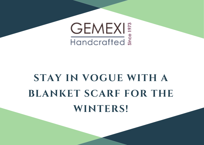 Stay in vogue with a blanket scarf for the winters!