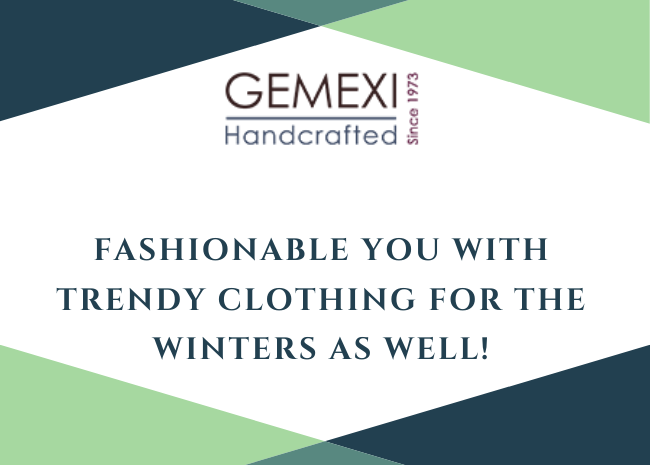 Fashionable you with trendy clothing for the Winters as well!