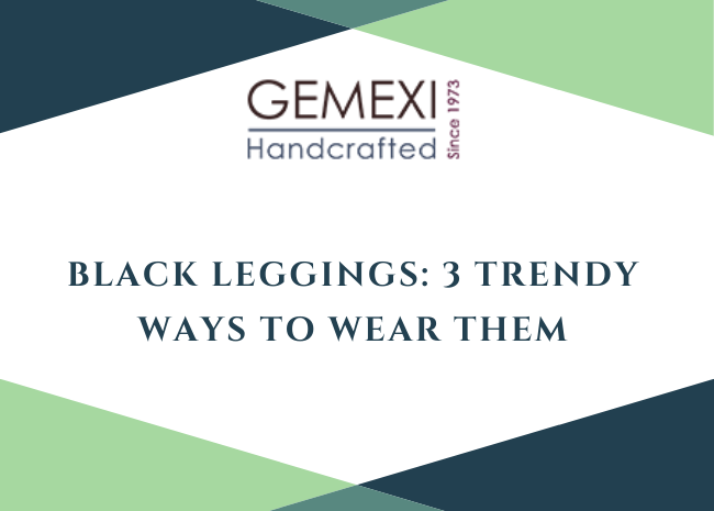 Black Leggings: 3 Trendy Ways to Wear Them